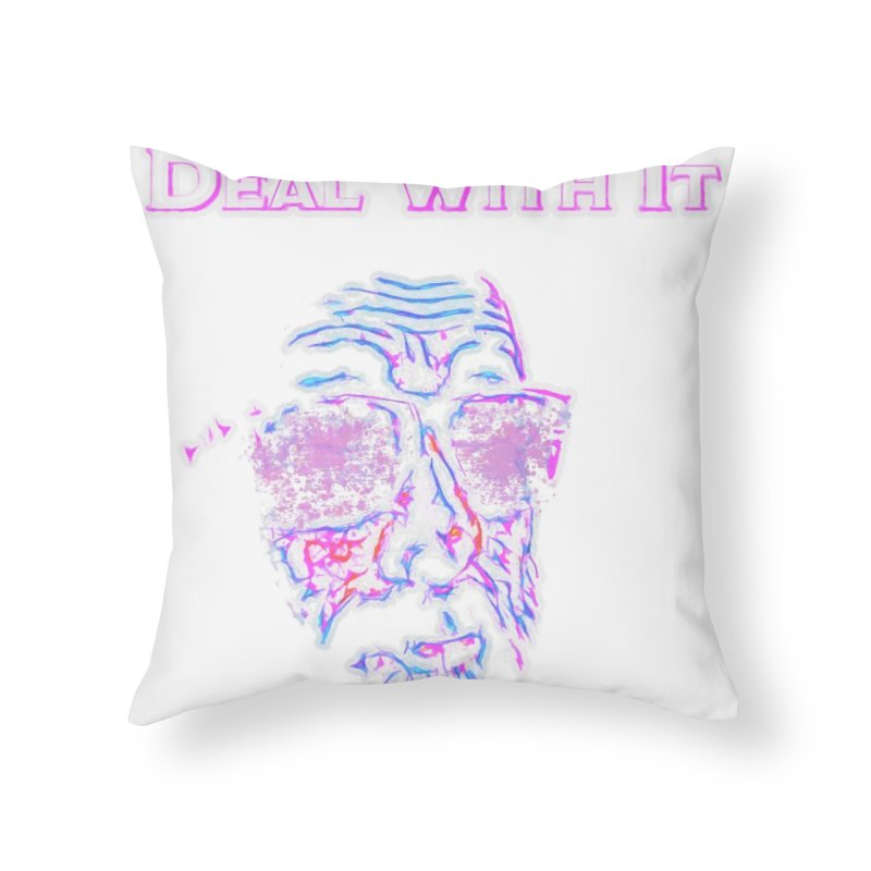 Deal With It Home Throw Pillow by An Authentic Piece