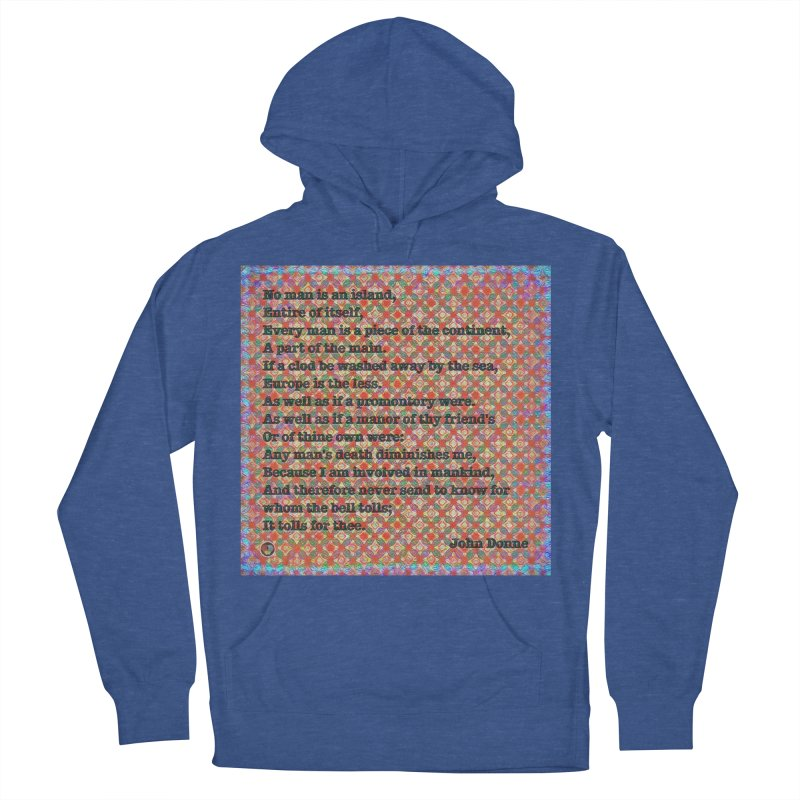 No Man Is An Island Men's French Terry Pullover Hoody by An Authentic Piece