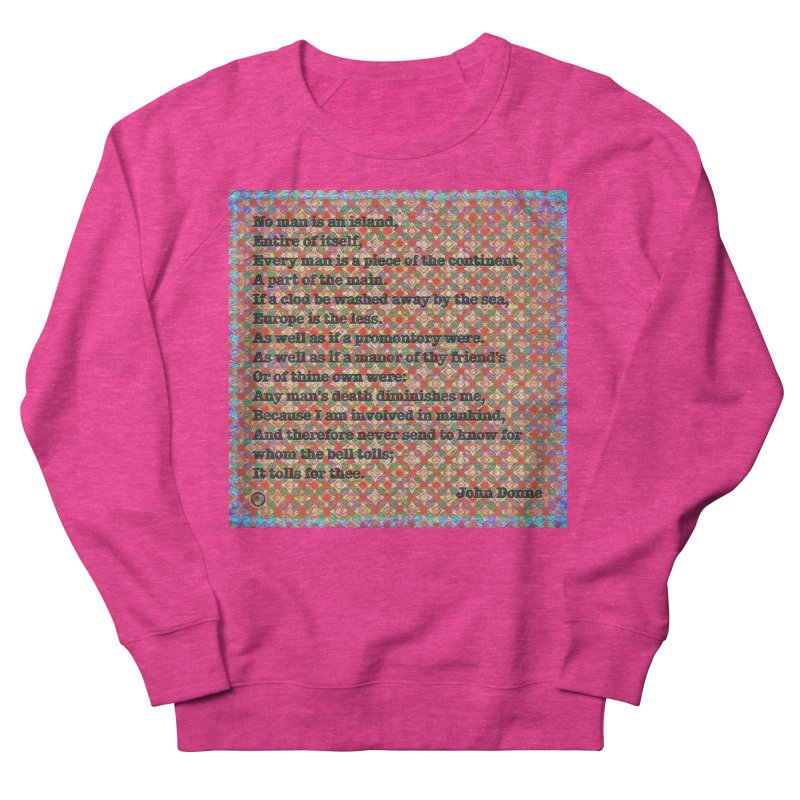 No Man Is An Island Women's French Terry Sweatshirt by An Authentic Piece