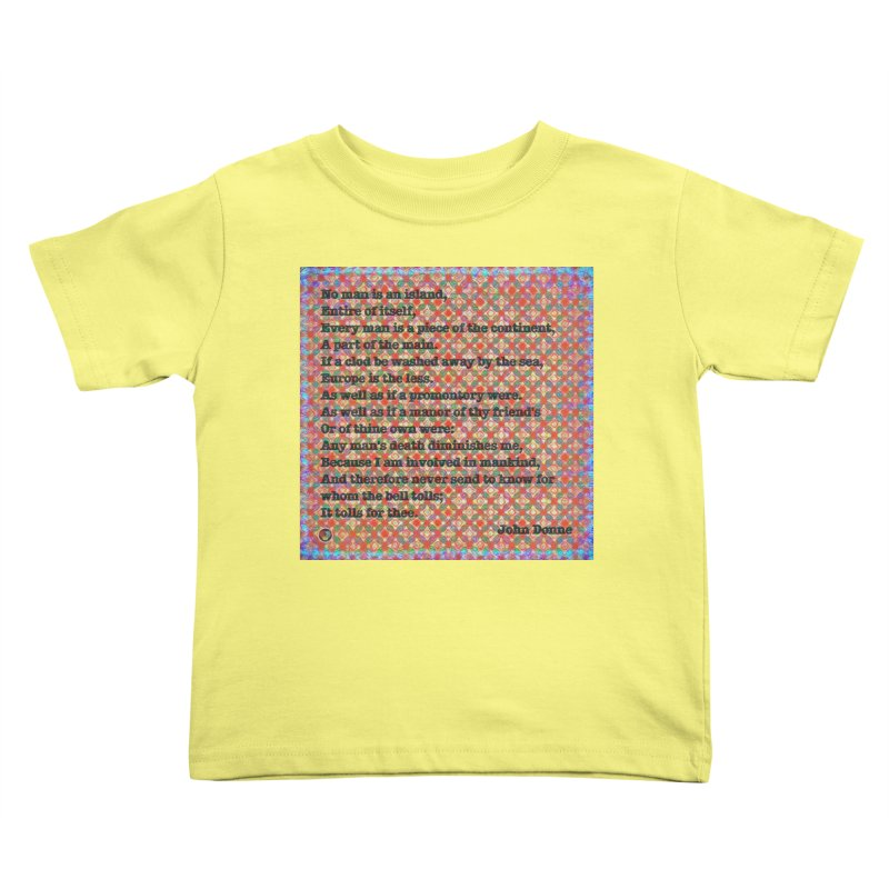 No Man Is An Island Kids Toddler T-Shirt by An Authentic Piece