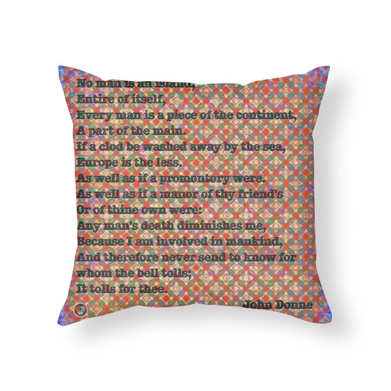 No Man Is An Island Home Throw Pillow by An Authentic Piece
