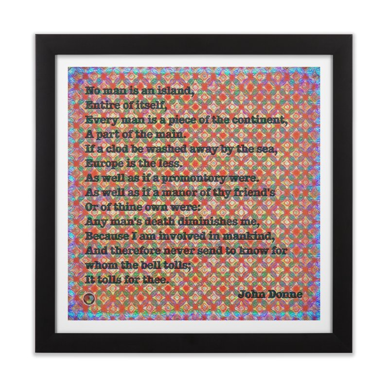 No Man Is An Island Home Framed Fine Art Print by An Authentic Piece