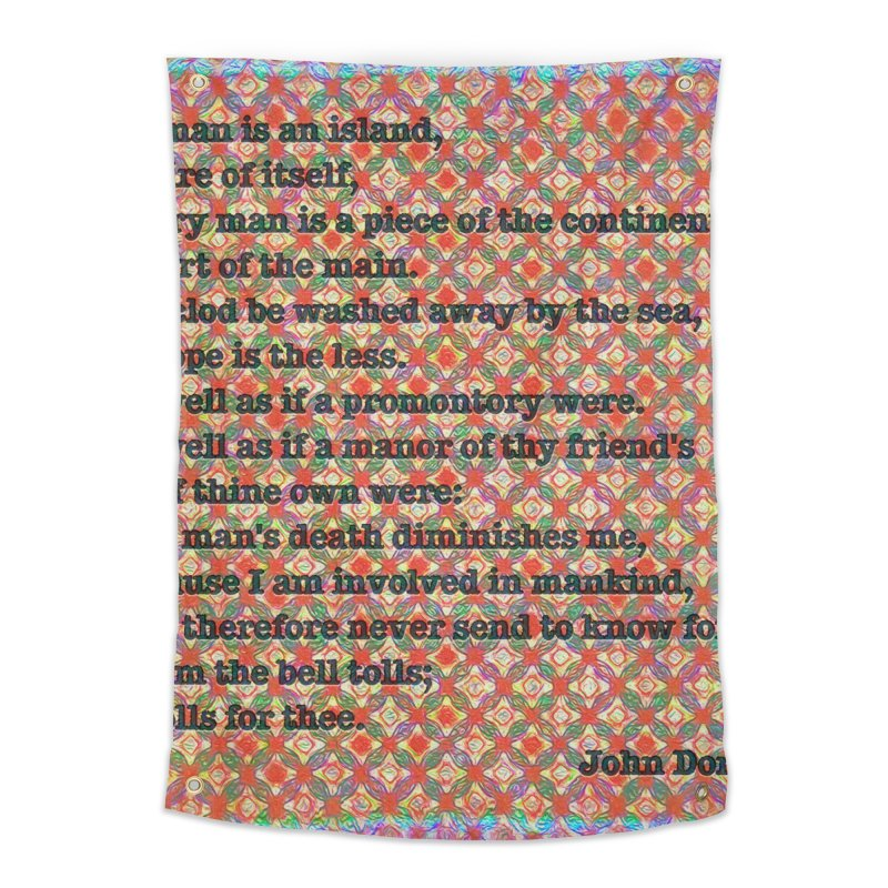 No Man Is An Island Home Tapestry by An Authentic Piece