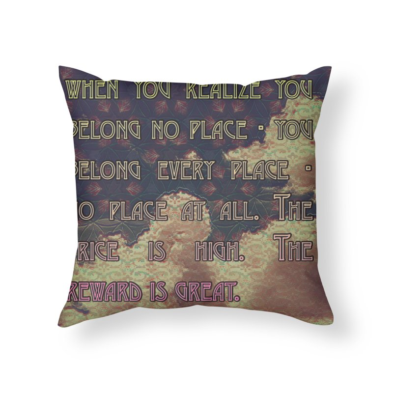 Everywhere & Nowhere - The Same Place Home Throw Pillow by An Authentic Piece