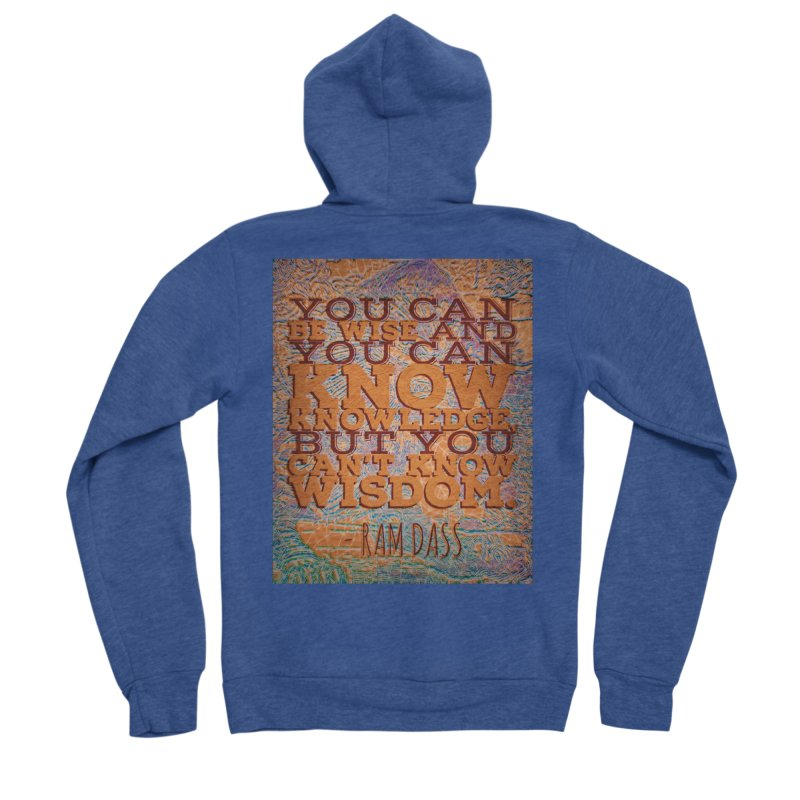You Can't Know Wisdom Women's Sponge Fleece Zip-Up Hoody by An Authentic Piece