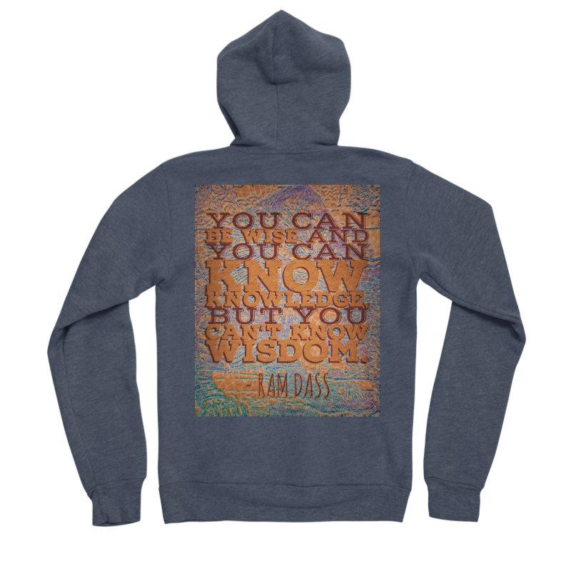 You Can't Know Wisdom Women's Sponge Fleece Zip-Up Hoody by An Authentic Piece