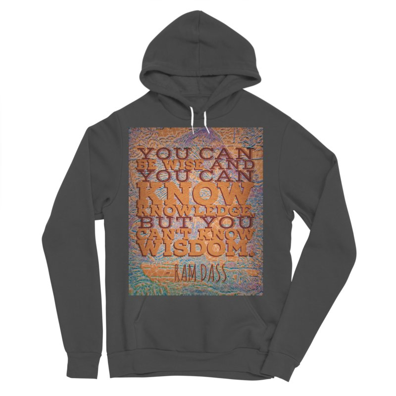 You Can't Know Wisdom Men's Sponge Fleece Pullover Hoody by An Authentic Piece