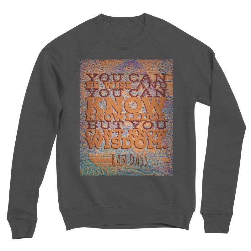 You Can't Know Wisdom Women's Sponge Fleece Sweatshirt by An Authentic Piece