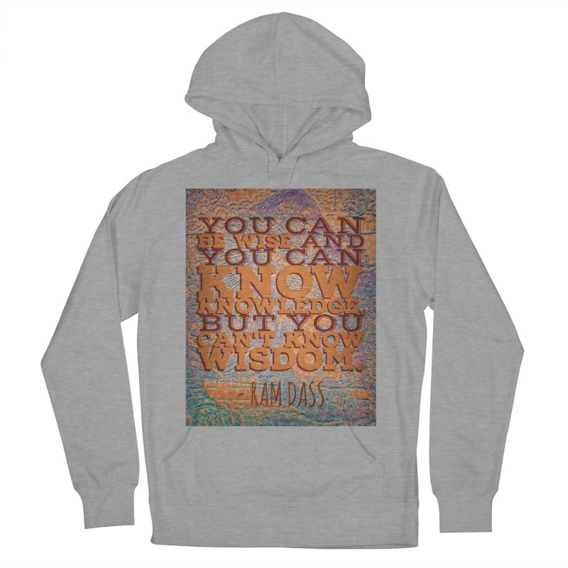 You Can't Know Wisdom Women's Pullover Hoody by An Authentic Piece