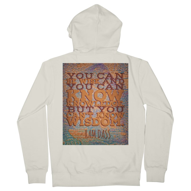 You Can't Know Wisdom Men's French Terry Zip-Up Hoody by An Authentic Piece