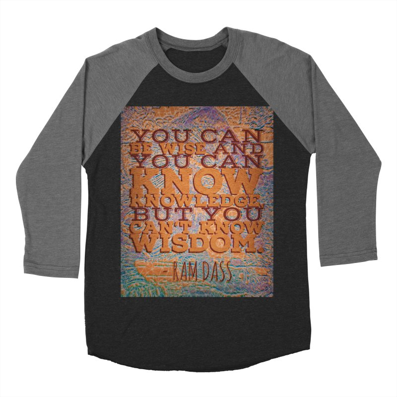 You Can't Know Wisdom Women's Baseball Triblend Longsleeve T-Shirt by An Authentic Piece
