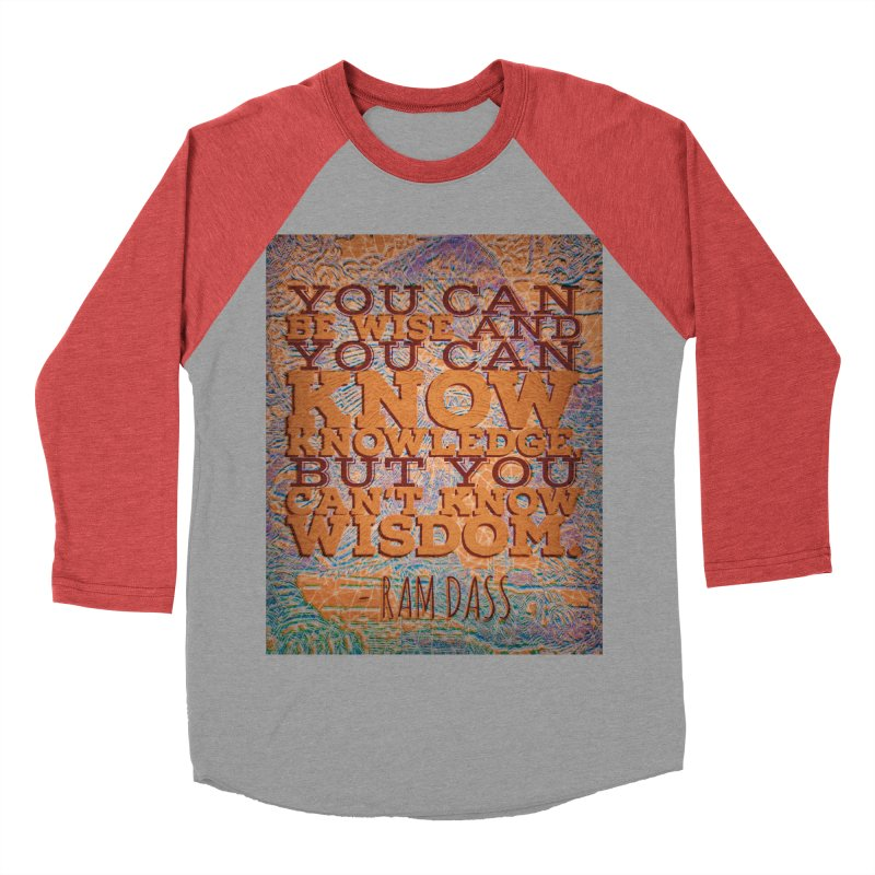 You Can't Know Wisdom Men's Baseball Triblend Longsleeve T-Shirt by An Authentic Piece