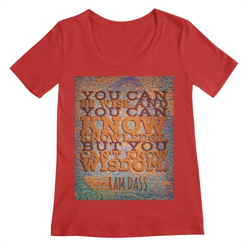 You Can't Know Wisdom Women's Regular Scoop Neck by An Authentic Piece