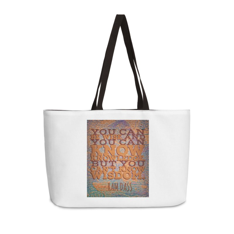 You Can't Know Wisdom Accessories Weekender Bag Bag by An Authentic Piece