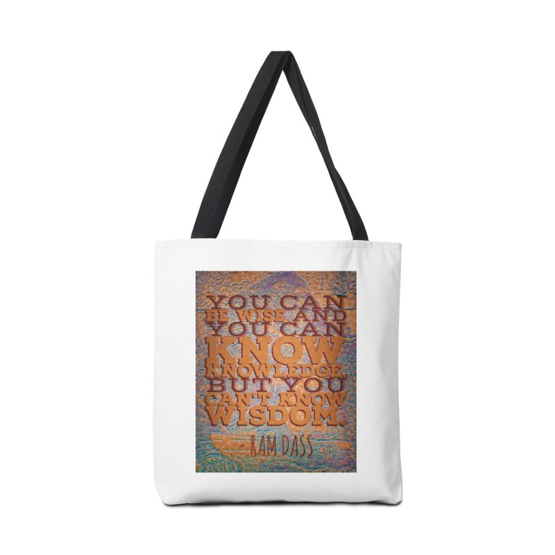 You Can't Know Wisdom Accessories Bag by An Authentic Piece