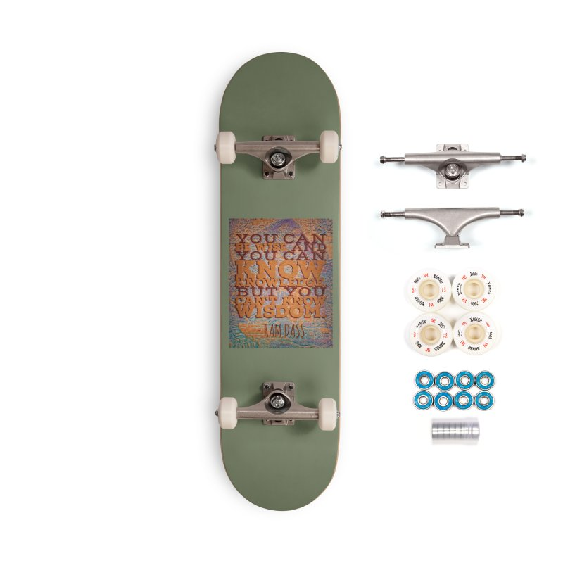 You Can't Know Wisdom Accessories Complete - Premium Skateboard by An Authentic Piece