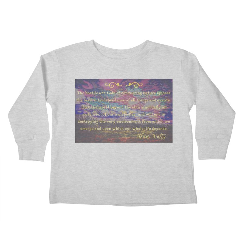 Hostile Towards Nature Kids Toddler Longsleeve T-Shirt by An Authentic Piece