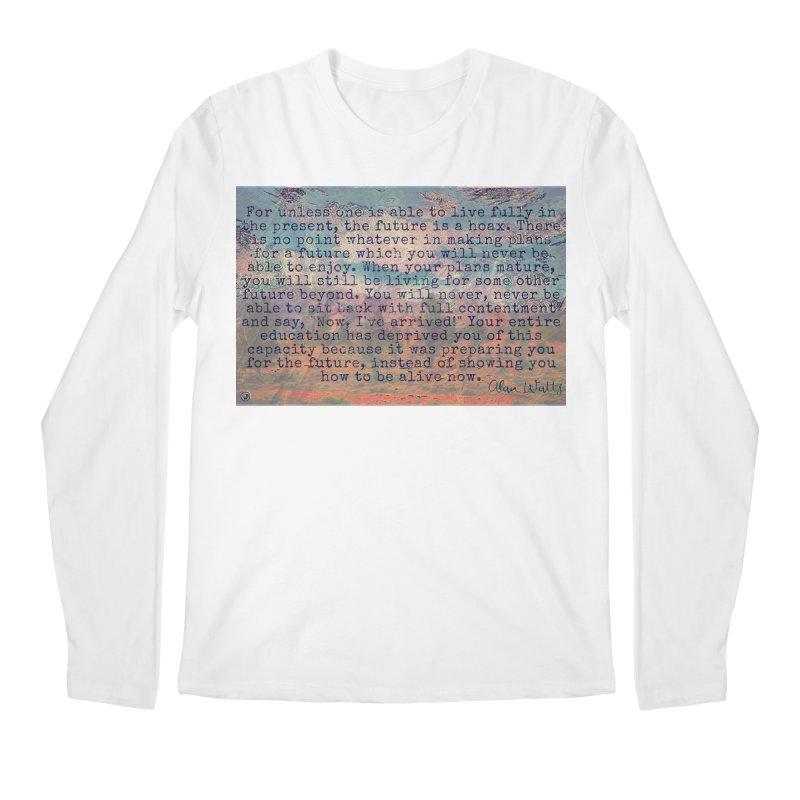 Be Present Men's Regular Longsleeve T-Shirt by An Authentic Piece