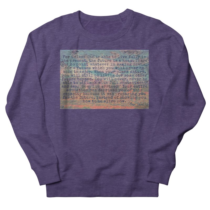 Be Present Women's French Terry Sweatshirt by An Authentic Piece
