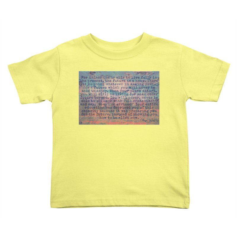 Be Present Kids Toddler T-Shirt by An Authentic Piece