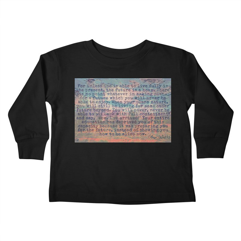 Be Present Kids Toddler Longsleeve T-Shirt by An Authentic Piece