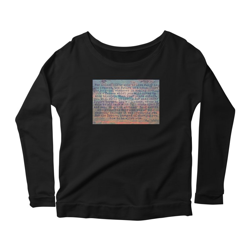 Be Present Women's Scoop Neck Longsleeve T-Shirt by An Authentic Piece