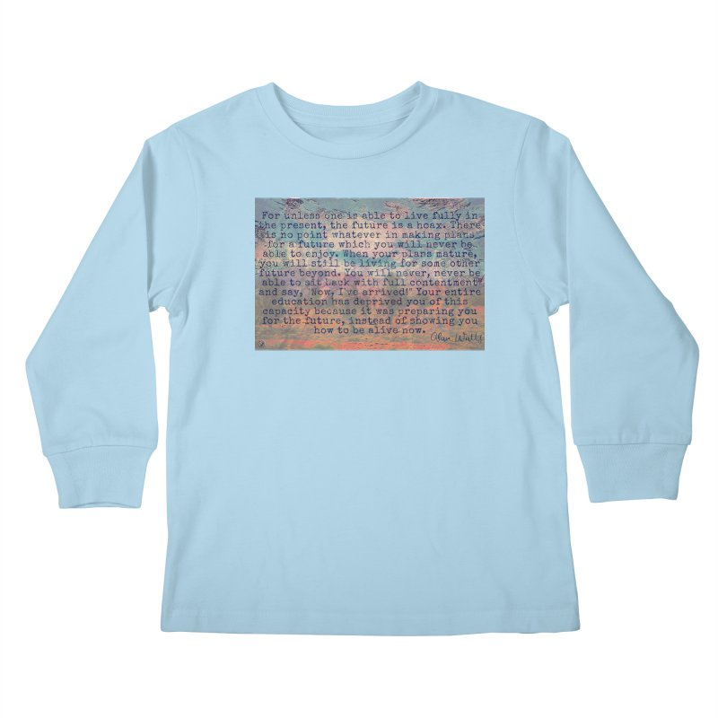 Be Present Kids Longsleeve T-Shirt by An Authentic Piece