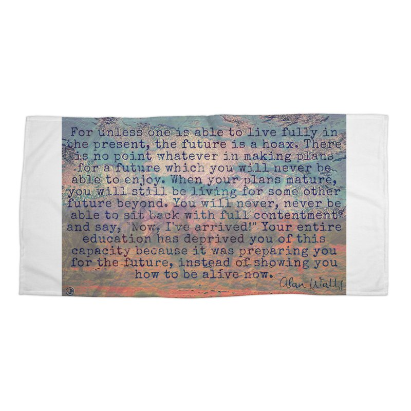 Be Present Accessories Beach Towel by An Authentic Piece