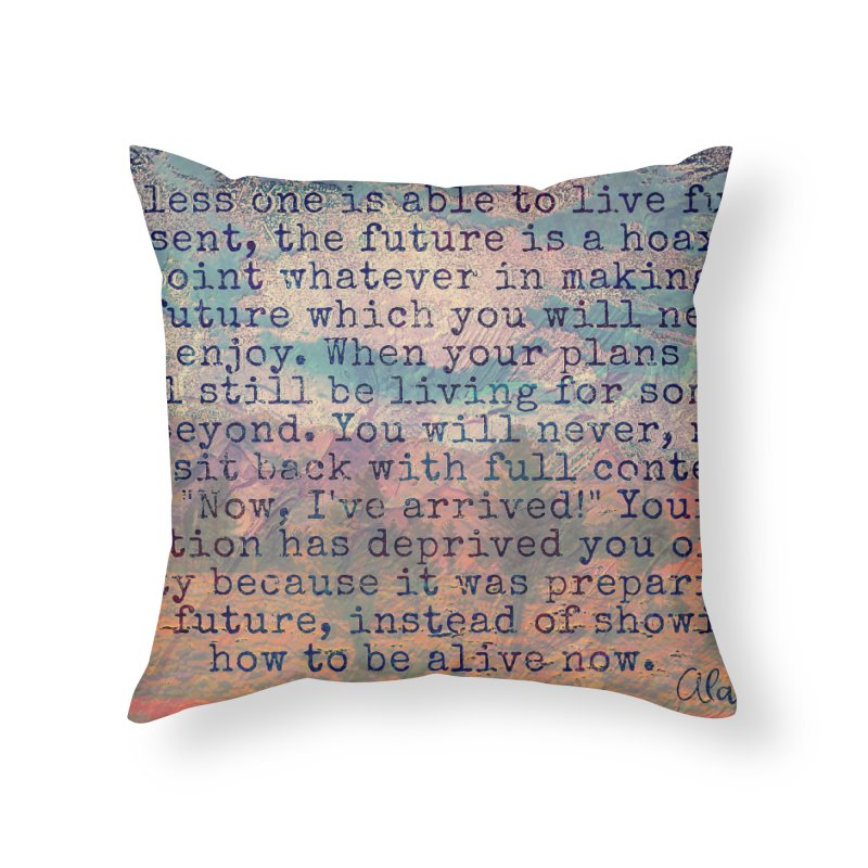 Be Present Home Throw Pillow by An Authentic Piece