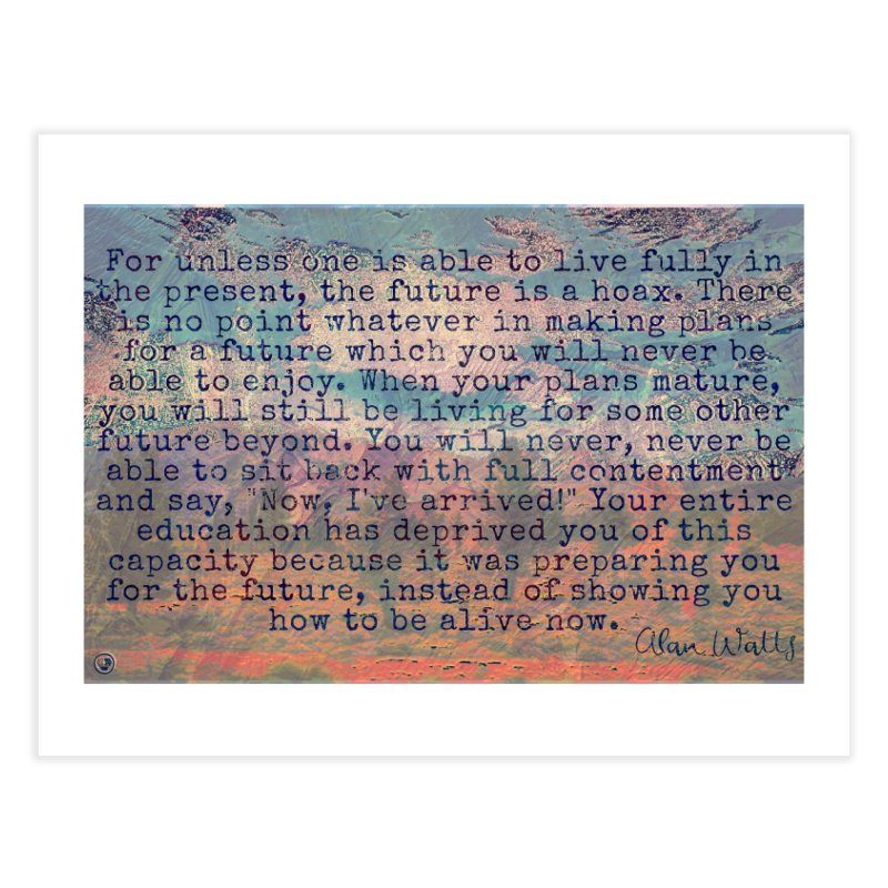 Be Present Home Fine Art Print by An Authentic Piece