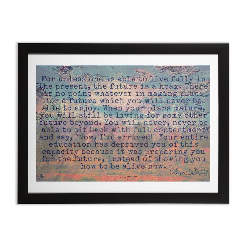 Be Present Home Framed Fine Art Print by An Authentic Piece