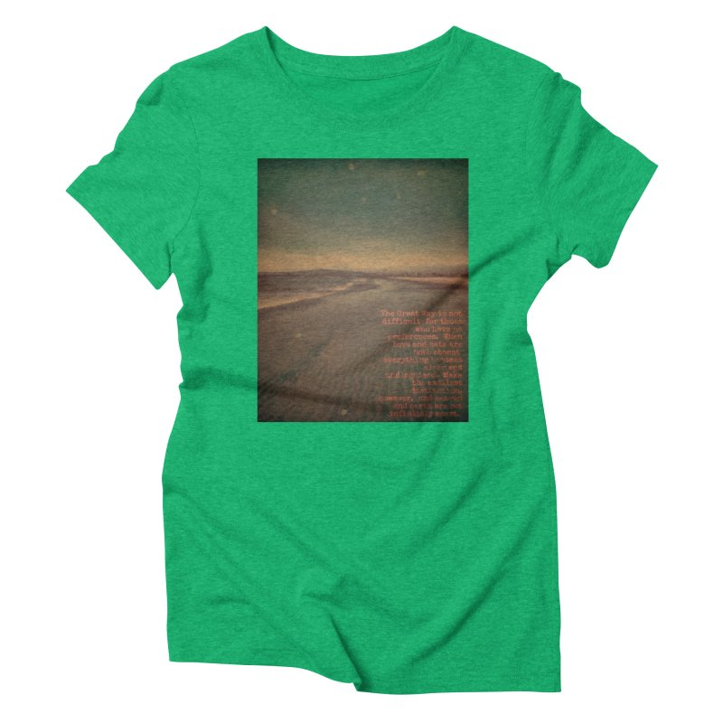 The Great Way Women's Triblend T-Shirt by An Authentic Piece
