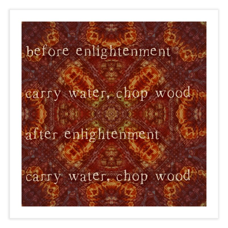 Before & After Enlightenment Home Fine Art Print by An Authentic Piece