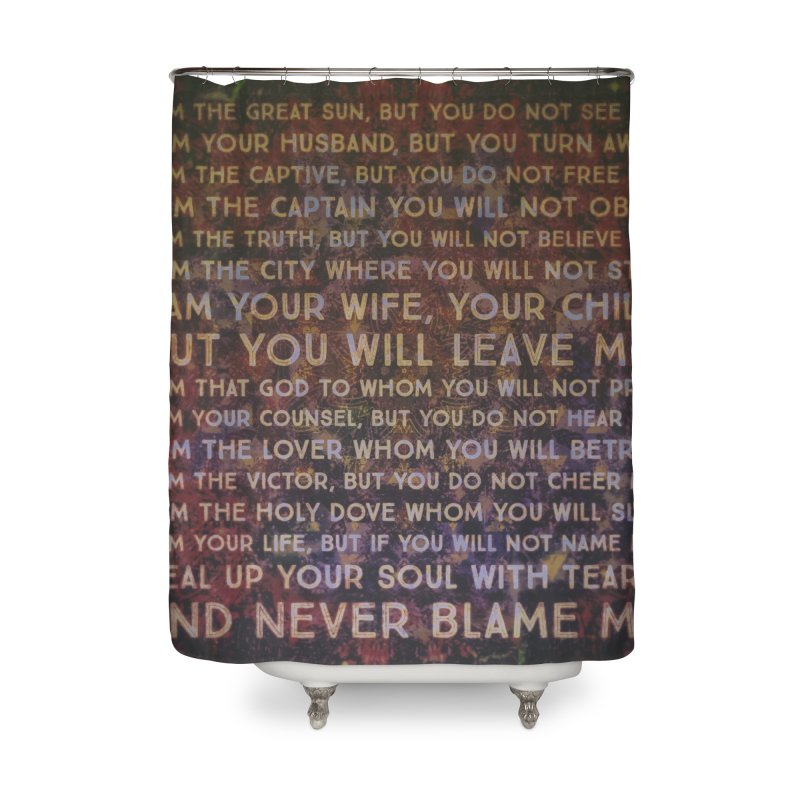 Never Blame Me Home Shower Curtain by An Authentic Piece