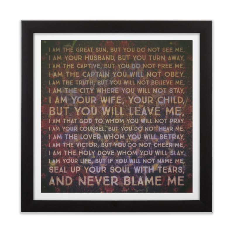 Never Blame Me Home Framed Fine Art Print by An Authentic Piece