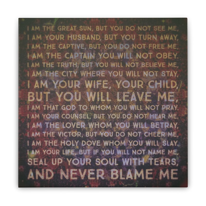 Never Blame Me Home Stretched Canvas by An Authentic Piece