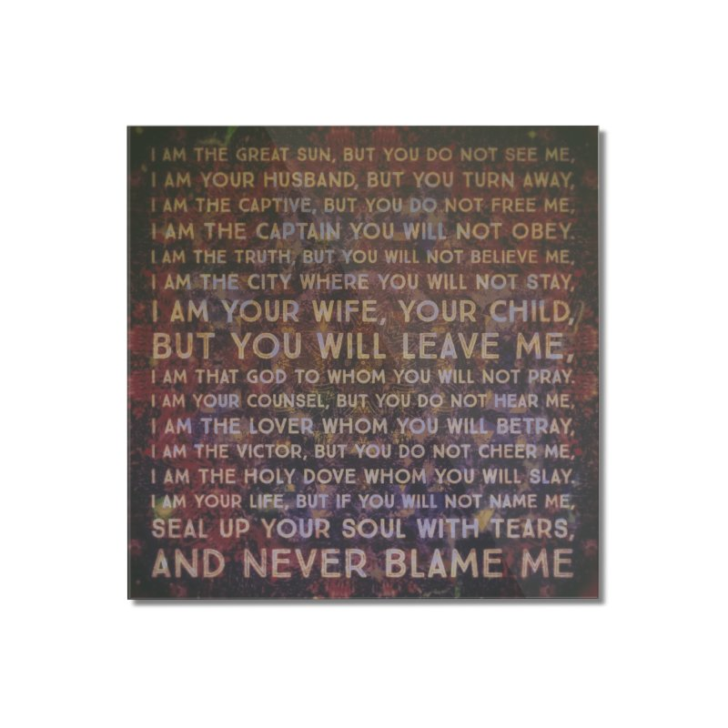 Never Blame Me Home Mounted Acrylic Print by An Authentic Piece