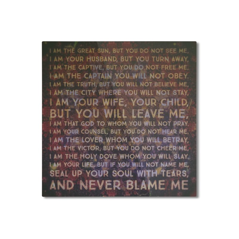 Never Blame Me Home Mounted Aluminum Print by An Authentic Piece