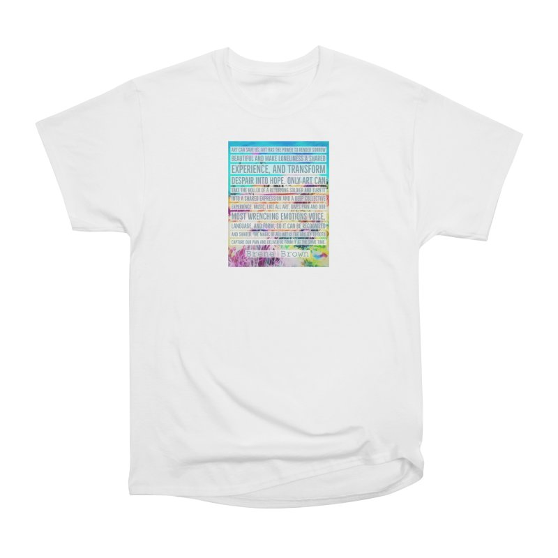 Art Can Save Us Women's Heavyweight Unisex T-Shirt by An Authentic Piece