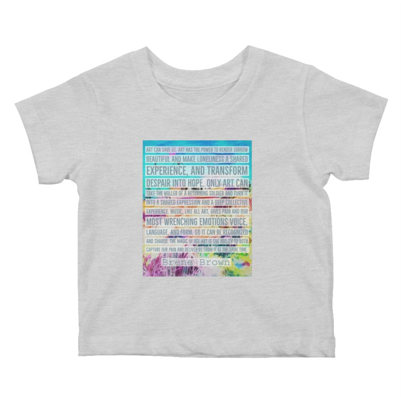 Art Can Save Us Kids Baby T-Shirt by An Authentic Piece