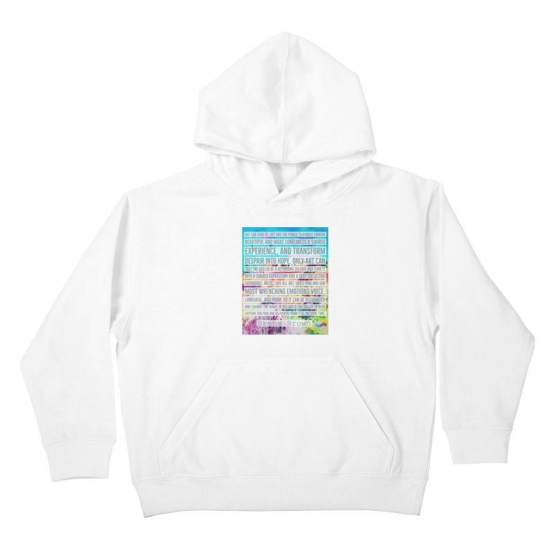Art Can Save Us Kids Pullover Hoody by An Authentic Piece