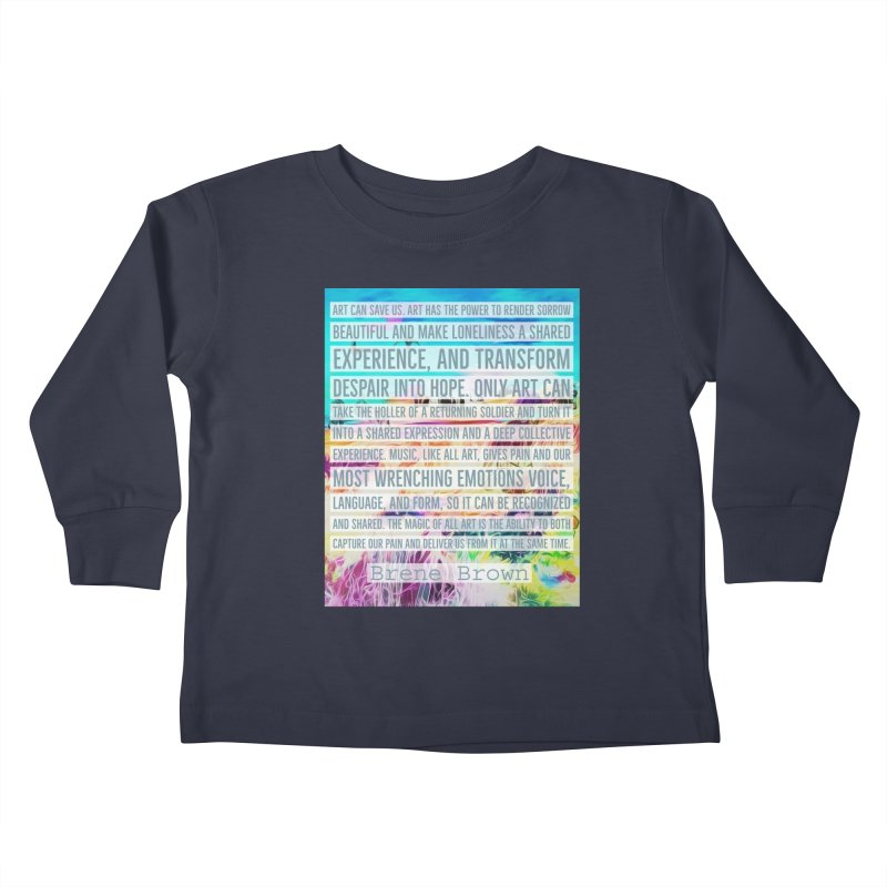 Art Can Save Us Kids Toddler Longsleeve T-Shirt by An Authentic Piece