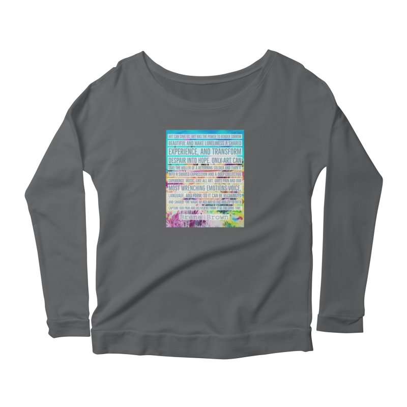 Art Can Save Us Women's Scoop Neck Longsleeve T-Shirt by An Authentic Piece