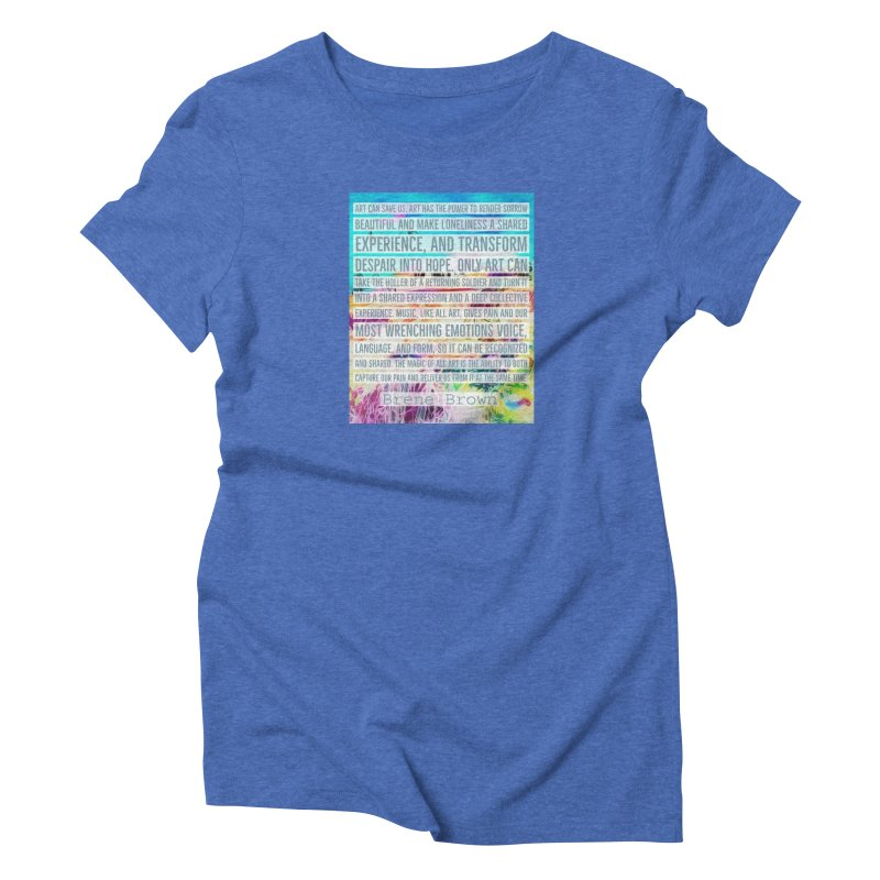 Art Can Save Us Women's Triblend T-Shirt by An Authentic Piece