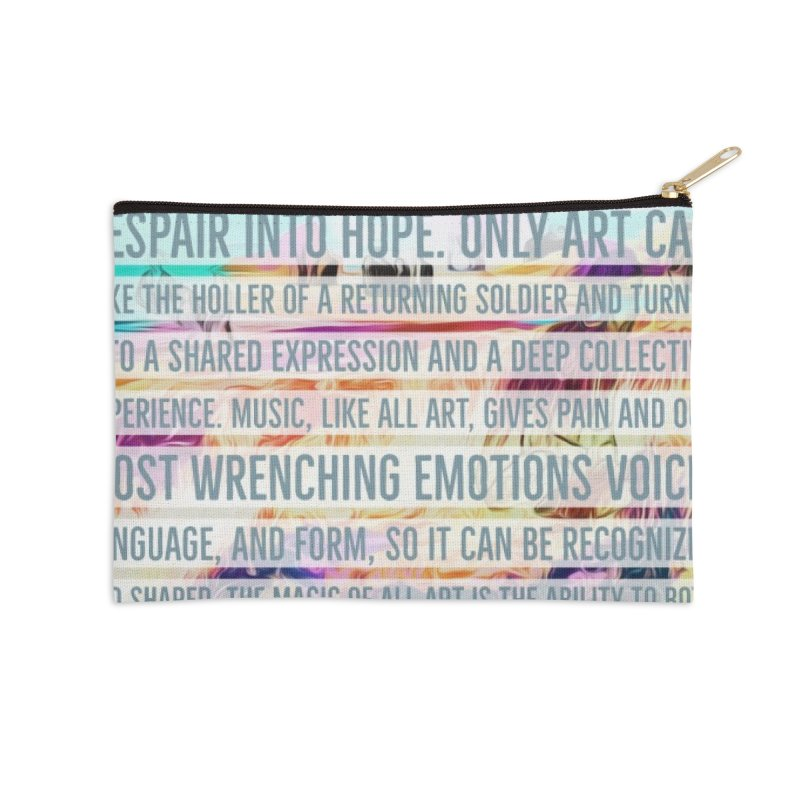 Art Can Save Us Accessories Zip Pouch by An Authentic Piece
