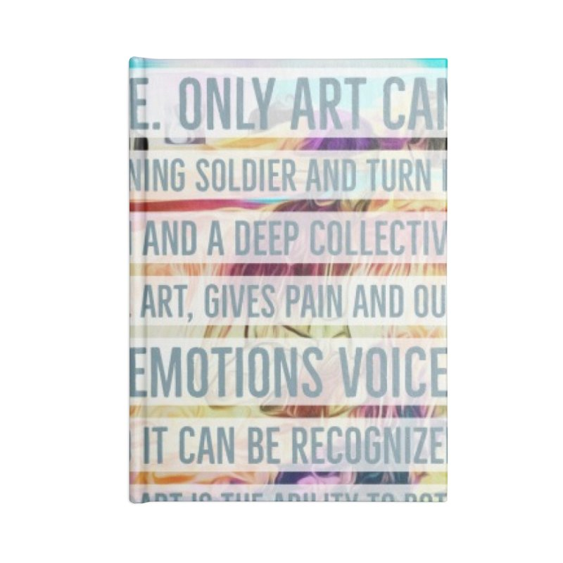 Art Can Save Us Accessories Notebook by An Authentic Piece
