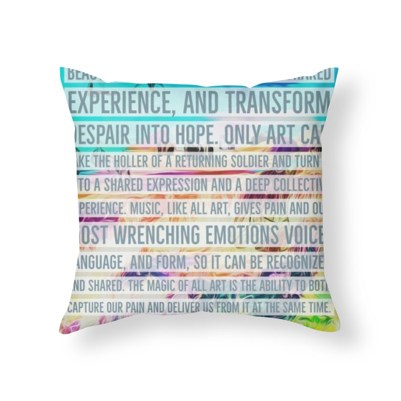 Art Can Save Us Home Throw Pillow by An Authentic Piece
