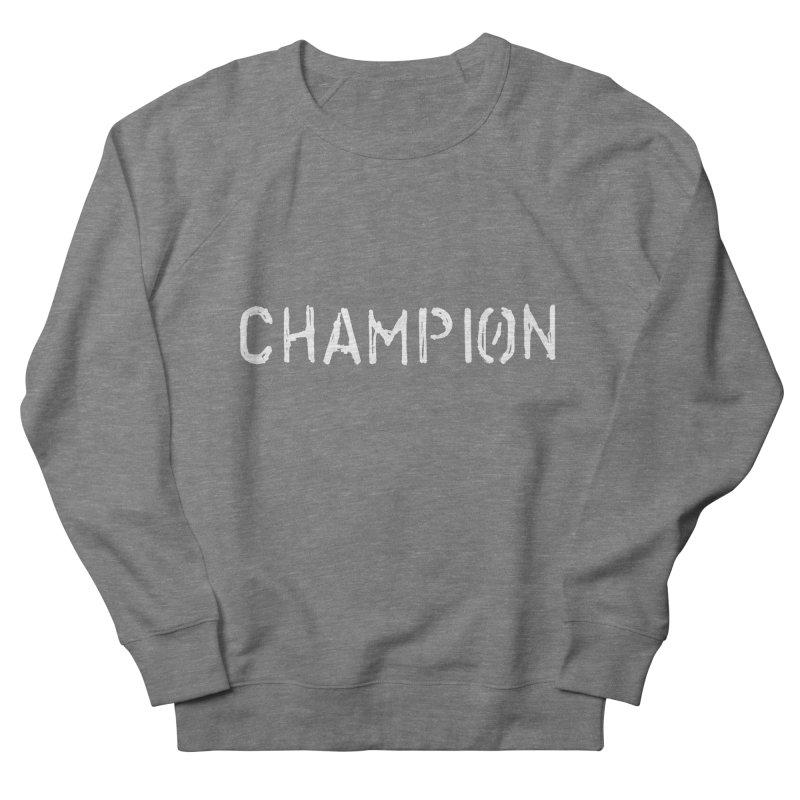 Ancient Champion Champion Logo White Women's Sweatshirt by Dress like an Ancient Champion