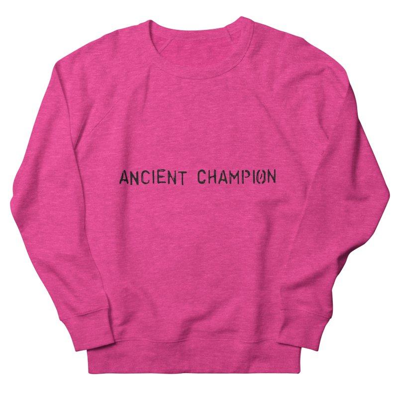 Ancient Champion Ancient Champion Logo Black Women's Sweatshirt by Dress like an Ancient Champion