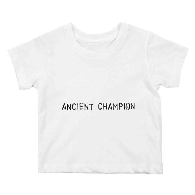 Ancient Champion Ancient Champion Logo Black Kids Baby T-Shirt by Dress like an Ancient Champion